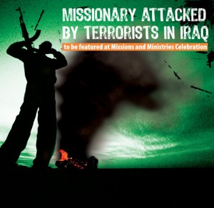 Missionary attacked by terrorists in Iraq to be featured at Missions and Ministries Celebration