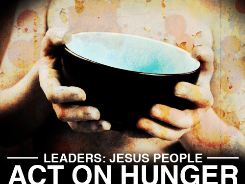 Leaders: 'Jesus people' act on hunger