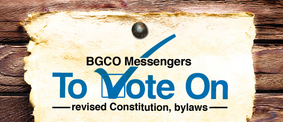 BGCO messengers  to vote on revised constitution, bylaws