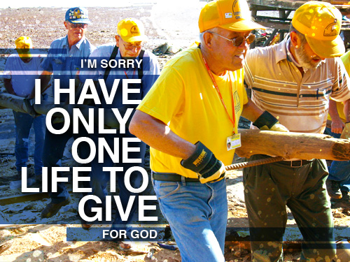 I'm sorry I have only one life to give for God