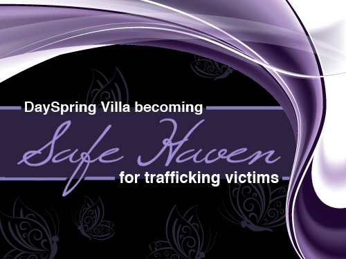 DaySpring Villa becoming safe haven for trafficking victims