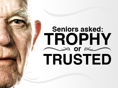 Seniors asked: Trophy or trusted?
