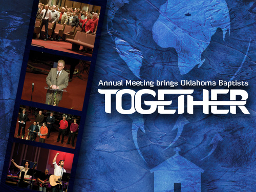 Annual Meeting brings Oklahoma Baptists 'Together'