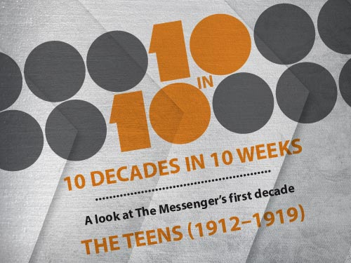 10 Decades in 10 Weeks: A look at the Messenger's first 100 years