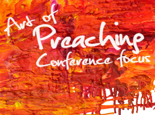 Art of preaching conference focus
