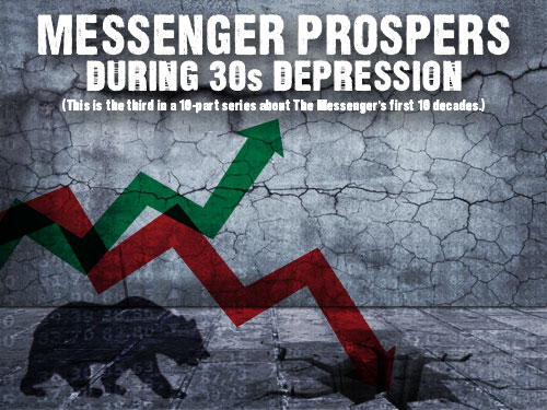 10 Decades in 10 Weeks: Messenger prospers during 30s depression