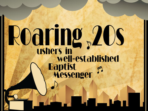 10 Decades in 10 Weeks: Roaring 20s ushers in well-established Baptist Messenger