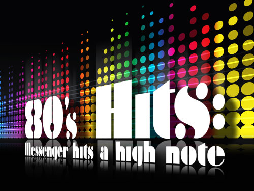 10 Decades in 10 Weeks: 80's Hits: Messenger hits a high note