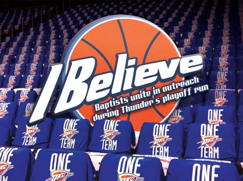 I Believe: Baptists unite in outreach during Thunder's playoff run
