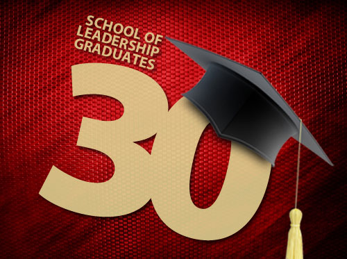 School of Leadership graduates 30