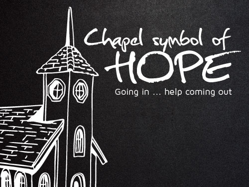 Chapel symbol of hope going in … help coming out