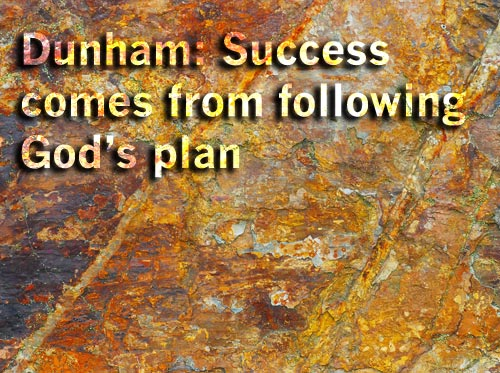 Dunham: Success comes from following God's plan