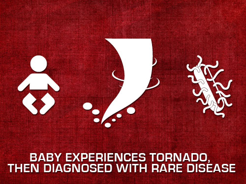 Baby experiences tornado, then diagnosed with rare disease
