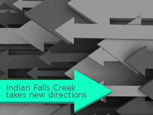 Indian Falls Creek takes new directions