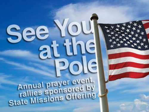 See You at the Pole: Annual prayer event, rallies sponsored by State Missions Offering
