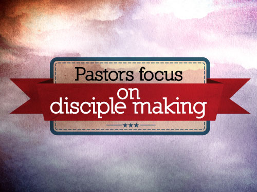 Pastors focus on disciple making