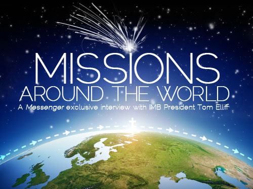 Missions around the world: A Messenger exclusive interview with IMB President Tom Elliff