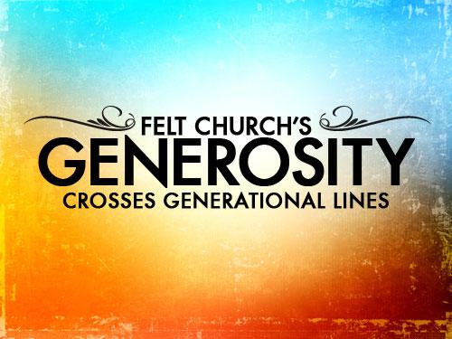 Felt Church's generosity crosses generational lines