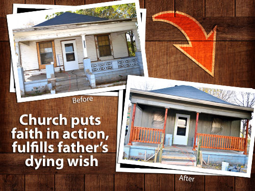 Church puts faith in action, fulfills father's dying wish on home repairs