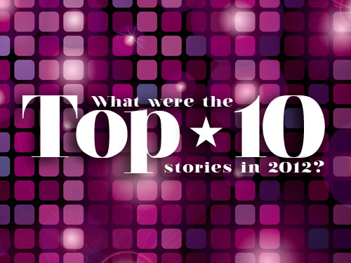 What were the top 10 stories in 2012?