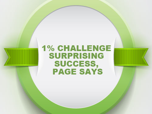 1% Challenge surprising success, Page says