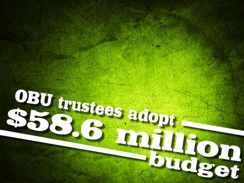 OBU trustees adopt $58.6 million budget