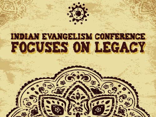 Indian Evangelism Conference focuses on legacy