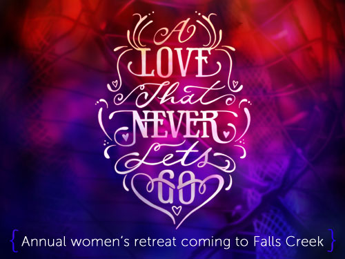 'A Love That Never Lets Go' annual women's retreat coming to Falls Creek