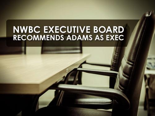 NWBC executive board recommends Adams as exec