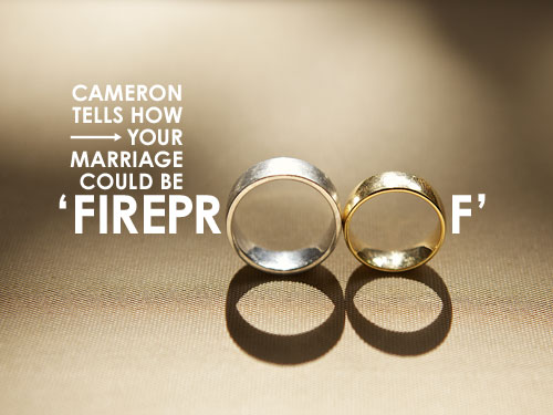 Cameron tells how to 'Fireproof' your marriage