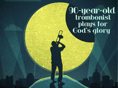 90-year-old trombonist plays for God's glory