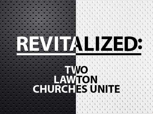 Revitalized: Two Lawton churches unite