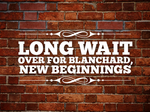 Long wait over for Blanchard, New Beginnings