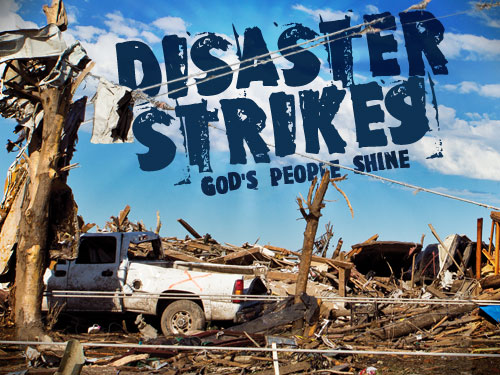 Disaster Strikes – God's people shine