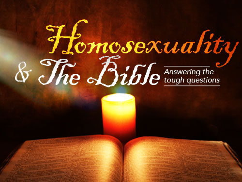 Homosexuality & the Bible: Answering the tough questions