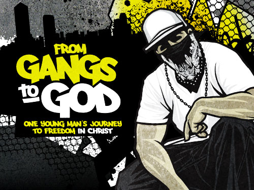 From gangs to God