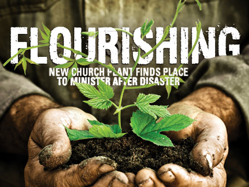 Flourishing: New church plant finds place to minister after disaster
