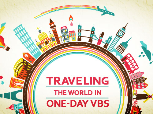 Traveling the world in one-day VBS