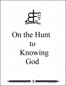 On the Hunt to Knowing God is the Bible study that Team Blind Faith uses while hunting.