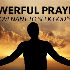 Powerful Prayer: The covenant to seek God's face