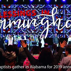 Blessings in Birmingham: Southern Baptists gather in Alabama for 2019 annual meeting