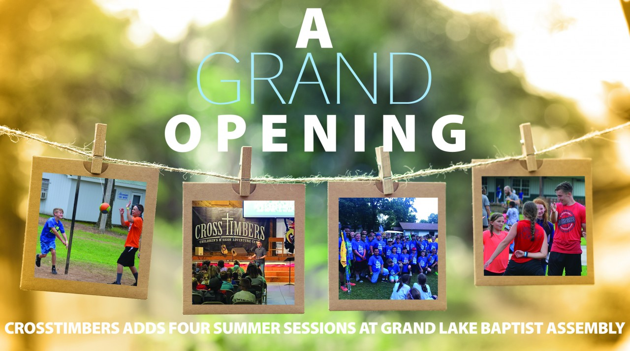 A Grand Opening: CrossTimbers adds four summer sessions at Grand Lake Baptist Assembly