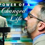 The power of a changed life