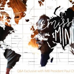 Missions minded: Q&A exclusive with IMB President Paul Chitwood