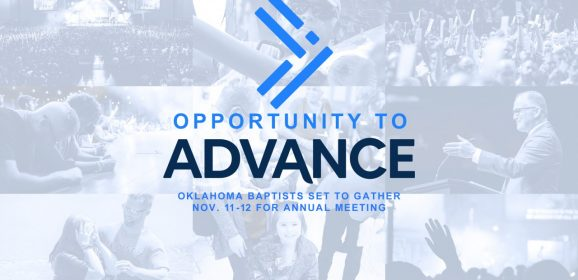 Opportunity to Advance: Oklahoma Baptists set to gather Nov. 11-12 for Annual Meeting