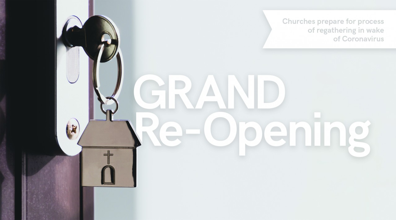 Grand Re-opening: Churches prepare for process of regathering in wake of Coronavirus
