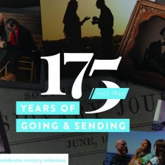 175 years of going & sending: International Mission Board celebrates ministry milestone