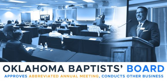 Oklahoma Baptists' Board approves abbreviated annual meeting, conducts other business