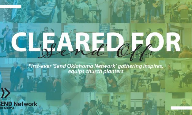 Cleared for 'Send' off: First-ever 'Send Oklahoma Network' gathering inspires, equips church planters