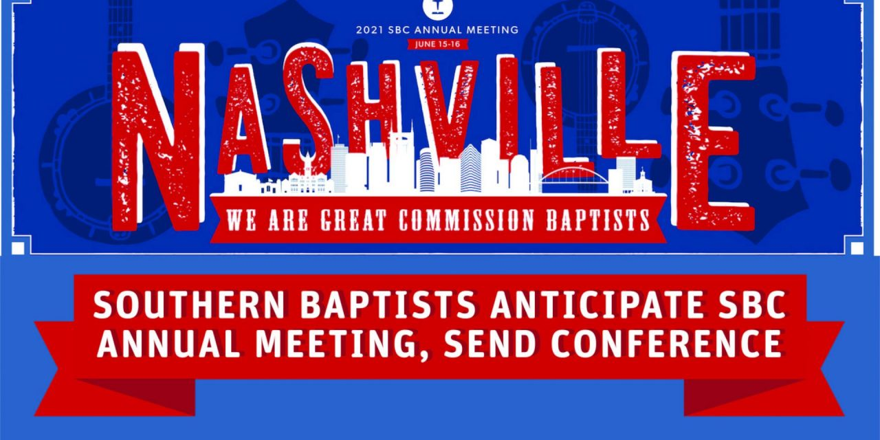 Southern Baptists anticipate SBC Annual Meeting, Send Conference